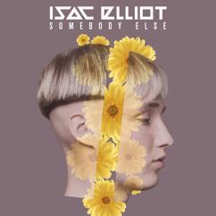 Isac Elliot: Somebody Else