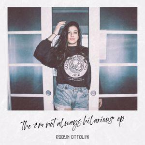 Robyn Ottolini: The I'm Not Always Hilarious EP