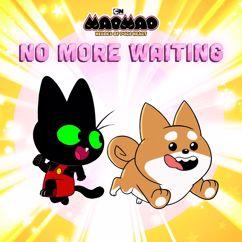 Mao Mao: Heroes Of Pure Heart: No More Waiting (feat. Kaho Kidoguchi) [From Mao Mao, Heroes Of Pure Heart]