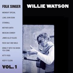 Willie Watson: Folk Singer, Vol. 1