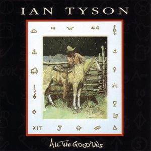 Ian Tyson: All The Good 'Uns
