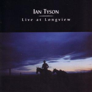 Ian Tyson: Live At Longview (Live)