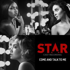 """Star Cast: Come And Talk To Me (From """"Star"""" Season 2)"""
