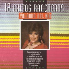 Yolanda Del Río: Serie 12 Exitos Rancheros