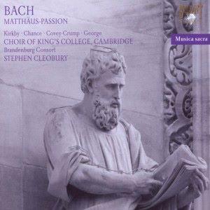 King's College Choir, Brandenburg Consort, Stephen Cleobury, Michael Chance, Emma Kirkby & Michael George: J.S. Bach: Matthaus Passion