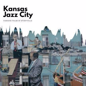 Kansas Jazz City: Various Tales of Storyville