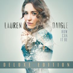Lauren Daigle: How Can It Be (Deluxe Edition)