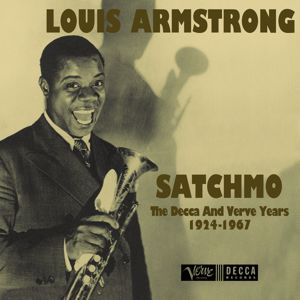 Louis Armstrong: Satchmo: The Decca And Verve Years 1924-1967
