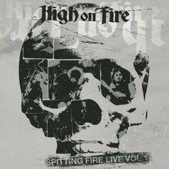 High On Fire: Spitting Fire Live, Vol. 1