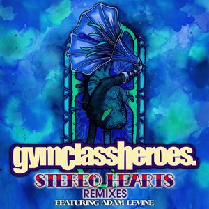 Gym Class Heroes: Stereo Hearts (feat. Adam Levine) (Remixes)