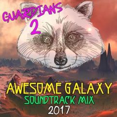 Various Artists: Guardians 2: Awesome Galaxy Mix Soundtrack 2017