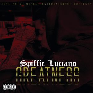 Spiffie Luciano: Just Being Myself Entertainment Presents Greatness