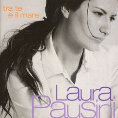 Laura Pausini: Tra te e il mare