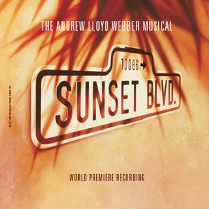 "Andrew Lloyd Webber, ""Sunset Boulevard"" Original London Cast: Sunset Boulevard"