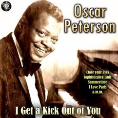 Oscar Peterson: I Get a Kick out of You