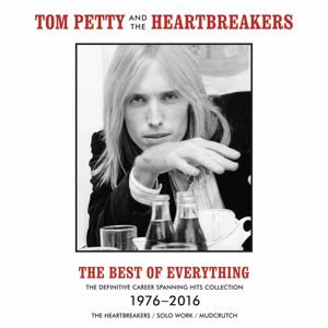 Tom Petty And The Heartbreakers: The Best Of Everything - The Definitive Career Spanning Hits Collection 1976-2016