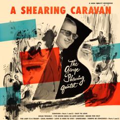 The George Shearing Quintet: A Shearing Caravan