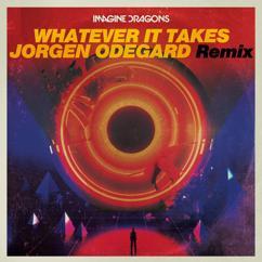 Imagine Dragons, Jorgen Odegard: Whatever It Takes (Jorgen Odegard Remix)