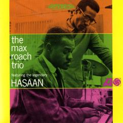 Max Roach: The Max Roach Trio, Featuring The Legendary Hasaan Ibn Ali