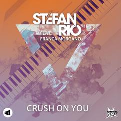 Stefan Rio feat. Franca Morgano: Crush On You