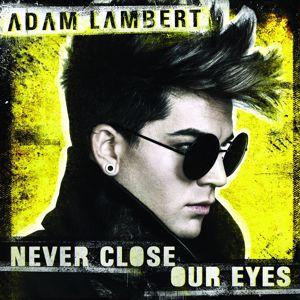Adam Lambert: Never Close Our Eyes