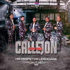 Los Del Callejón: Mis Respetos Licenciada