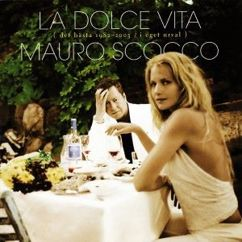 Mauro Scocco: La dolce vita (Det bästa 1982-2003 / I eget urval)