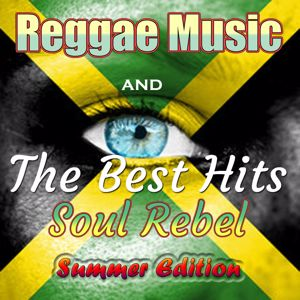 Various Artists: Reggae Music and the Best Hits: Soul Rebel - Summer Edition