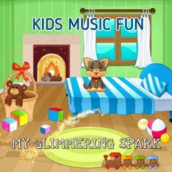 Kids Music Fun: My Glimmering Spark