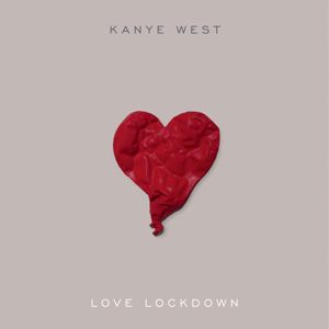 Kanye West: Love Lockdown