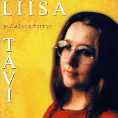 Liisa Tavi: Elämälle kiitos
