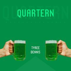 Tyree Dennis: Quartern