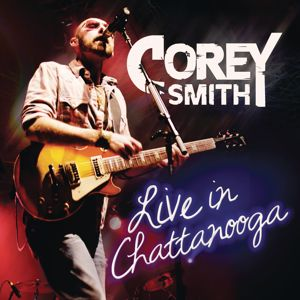 Corey Smith: Live In Chattanooga