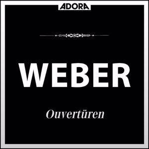 Philharmonie Hungarica, Arthur Grüber, Richard P. Kapp: Weber: Ouvertüren