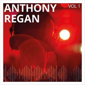 Anthony Regan: Anthony Regan, Vol. 1
