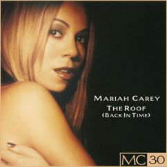 "Mariah Carey feat. Rimes ""Imperial"" and Rickardo ""The Dreadlocked Lyricist"": The Roof (Back In Time)"