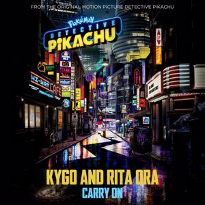 "Kygo & Rita Ora: Carry On (from the Original Motion Picture ""POKÉMON Detective Pikachu"")"