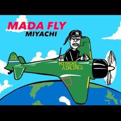 MIYACHI: Mada Fly