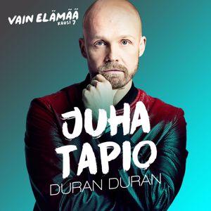 Juha Tapio: Duran Duran (Vain elämää kausi 7)