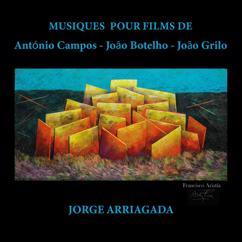 Jorge Arriagada: Musiques pour films de António Campos - João Botelho - João Grilo