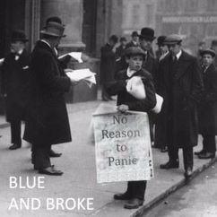 Blue and Broke: No Reason to Panic