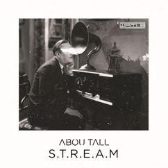 Abou Tall: Stream
