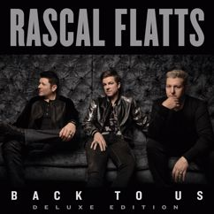 Rascal Flatts: Back To Us (Deluxe Version)