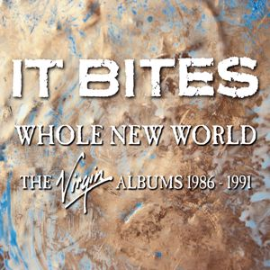 It Bites: Whole New World (The Virgin Albums 1986-1991)