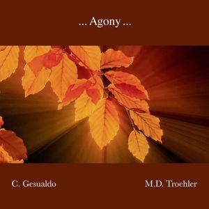 M.D. Troehler: ... Agony ...