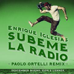 Enrique Iglesias, Descemer Bueno, Zion & Lennox: SUBEME LA RADIO (Paolo Ortelli Remix)