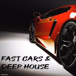 Various Artists: Fast Cars & Deep House