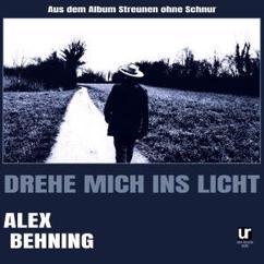 Alex Behning: Drehe mich ins Licht