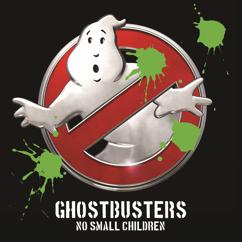 No Small Children: Ghostbusters