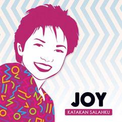 Joy: Katakan Salahku